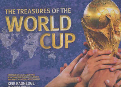 The Treasures of the World Cup by Keir Radnedge