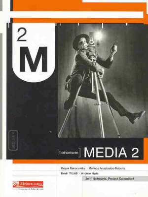 Heinemann Media 2: Year 12 Students by Roger Dunscombe