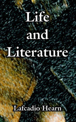 Life and Literature by Lafcadio Hearn