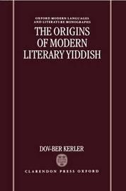 The Origins of Modern Literary Yiddish by Dov-Ber Kerler image