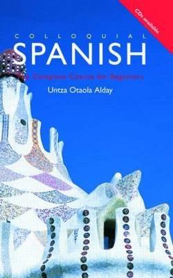 Colloquial Spanish: A Complete Language Course by Untza Otada Alday image