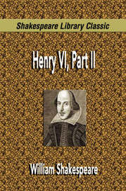 Henry VI, Part II (Shakespeare Library Classic) by William Shakespeare image