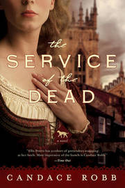 The Service of the Dead - A Novel by Candace Robb