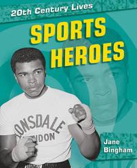 Sports Heroes by Jane Bingham
