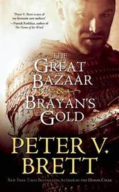 The Great Bazaar & Brayan's Gold by Peter V Brett