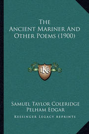 The Ancient Mariner and Other Poems (1900) by Samuel Taylor Coleridge