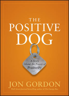The Positive Dog by Jon Gordon