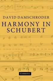 Harmony in Schubert by David Damschroder