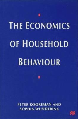 The Economics of Household Behavior by Peter Kooreman