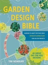 Garden Design Bible by Tim Newbury