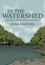 In the Watershed by Ryan Schnurr