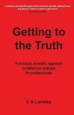 Getting to the Truth by Cliff a Lansley
