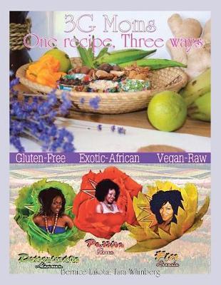 3g Moms One Recipe, Three Ways by Bernice Lakota image