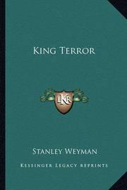 King Terror by Stanley Weyman
