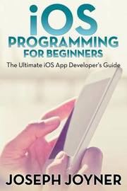 iOS Programming for Beginners by Joseph Joyner