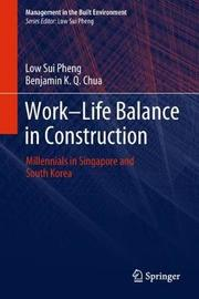 Work-Life Balance in Construction by Low Sui Pheng image