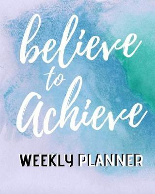 Believe To Achieve by Mister Planner