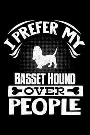 I Prefer My Basset Hound Over People by Harriets Dogs image