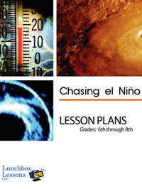 Chasing El Nino Lesson Plans, Grades: 6 Through 8: Lesson Plans to Accompany a Documentary Film Chasing El Nino by Carol L Fleisher