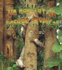 Un Habitat de Bosque Tropical by Bobbie Kalman image