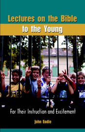 Lectures on the Bible to the Young by John Eadie image