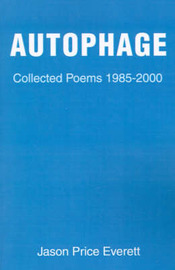 Autophage: Collected Poems 1985-2000 by Jason Price Everett image