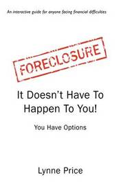 Foreclosure: It Doesn't Have to Happen to You by Lynne Price