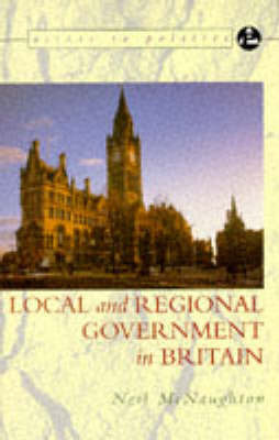 Local and Regional Government in Britain by Neil McNaughton