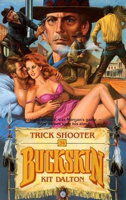 Trick Shooter by Kit Dalton