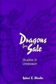Dragons for Sale: Studies in Unreason by Robert E. Wheeler image