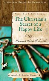 The Christian's Secret of a Happy Life by Hannah Whitall Smith image