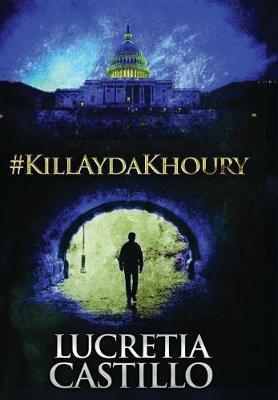 #Killaydakhoury by Lucretia Castillo