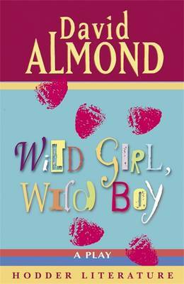 Wild Girl, Wild Boy by David Almond