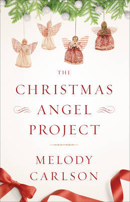 The Christmas Angel Project by Melody Carlson