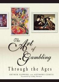 The Art of Gambling by Arthur Flowers