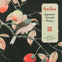 Haiku: Japanese Art and Poetry by Michiko Warkentyne