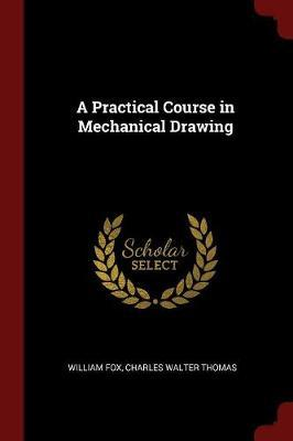 A Practical Course in Mechanical Drawing by William Fox image