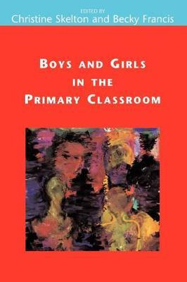 Boys and Girls in the Primary Classroom by Christine Skelton image