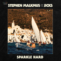 Sparkle Hard by Stephen Malkmus & The Jicks