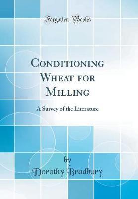 Conditioning Wheat for Milling by Dorothy Bradbury