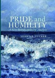 Pride and Humility by Shawn R Tucker