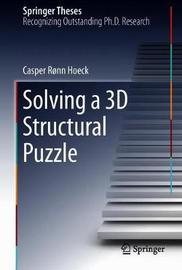Solving a 3D Structural Puzzle by Casper Ronn Hoeck