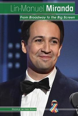 Lin-Manuel Miranda: From Broadway to the Big Screen by Kristen Rajczak Nelson image