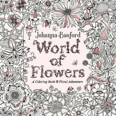 World of Flowers by Johanna Basford