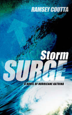 Storm Surge: A Novel of Hurricane Katrina by Ramsey Coutta image
