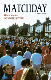 Matchday: What Makes Saturday Special? by Chris Green image