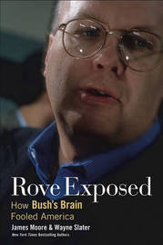 Rove Exposed by James Moore image