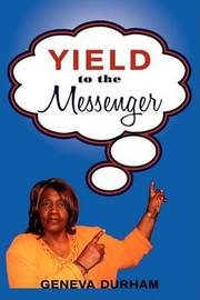 Yield to the Messenger by Geneva Durham