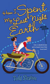 How I Spent My Last Night on Earth by Todd Strasser image
