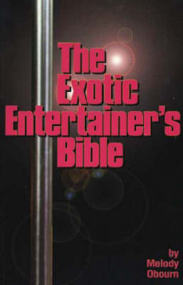 Exotic Entertainer's Bible by M.J. Obourn